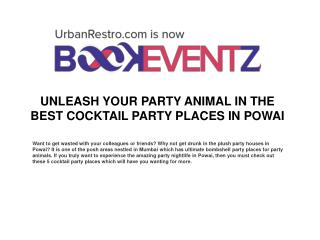 UNLEASH YOUR PARTY ANIMAL IN THE BEST COCKTAIL PARTY PLACES IN POWAI BookEventZ