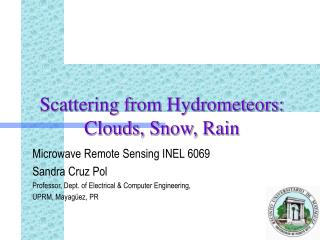 Scattering from Hydrometeors: Clouds, Snow, Rain