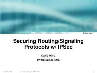 Securing Routing/Signaling Protocols w/ IPSec