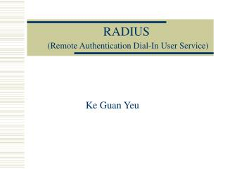 RADIUS  Remote Authentication Dial-In User Service