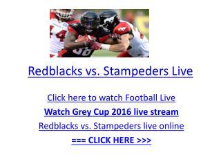 Grey Cup 2016: Ottawa Redblacks vs. Calgary Stampeders, how to watch live online