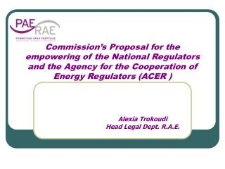 Commission's Proposal for the empowering of the National Regulators and the Agency for the Cooperation of Energy Regul