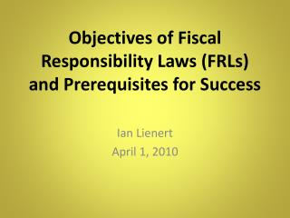 Objectives of Fiscal Responsibility Laws (FRLs ) and Prerequisites for Success