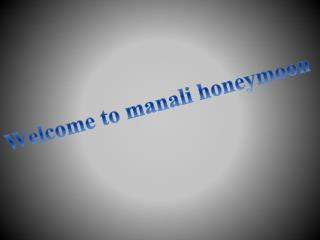 welcome to manali honeymoon