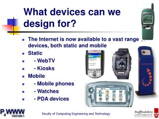 What devices can we design for?
