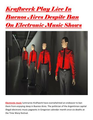 Kraftwerk Play Live In Buenos Aires Despite Ban On Electronic Music Shows