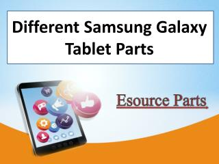Different Samsung Galaxy Tablet Parts