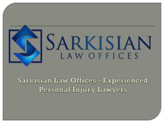 Sarkisian Law Offices - Experienced Personal Injury Lawyers