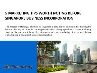 Marketing Tips Worth Noting Before Singapore Business Incorporation
