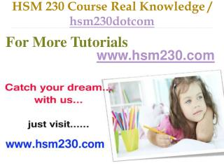 HSM 230 Course Real Tradition,Real Success / hsm230dotcom