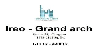 Ireo Grand Arch Gurgaon | Innovative Estate
