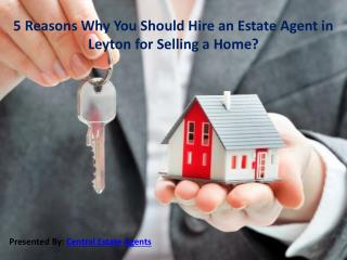 5 Reasons Why You Should Hire an Estate Agent in Leyton for Selling a Home?