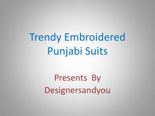 Latest Punjabi Suits Fashion, Beautiful  Designer Dresses 2016-2017 By Designersandyou