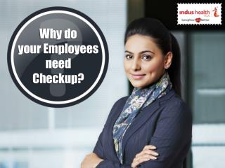 Why your Employee need Checkup?