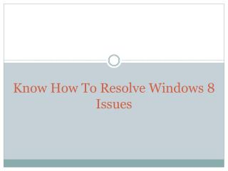 800-760-5113 Know How To Resolve Windows 8 Issues