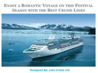 Enjoy a Romantic Voyage on this Festival Season with the Best Cruise Lines