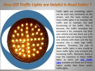 How LED Traffic Lights are Helpful in Road Safety ?