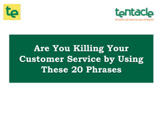 Using These 20 Phrases can Harm Your Customer Service Business