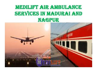 Air Ambulance Services in Madurai and Nagpur Presentation
