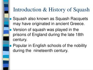 Introduction  History of Squash