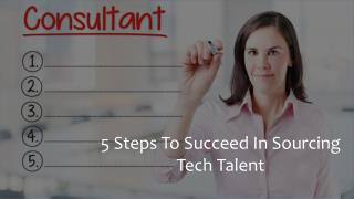 Steps To Succeed In Sourcing Tech Talent