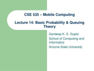 CSE 535 – Mobile Computing Lecture 14: Basic Probability & Queuing Theory