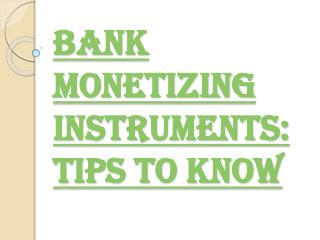 Benefits of Bank Monetizing Instruments