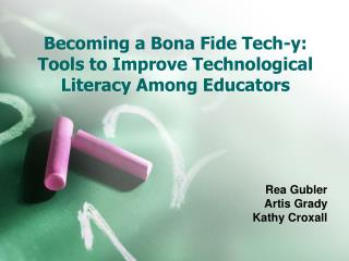 Becoming a Bona Fide Tech-y:  Tools to Improve Technological Literacy Among Educators