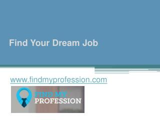 Find Your Dream Job - www.findmyprofession.com
