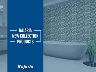 Kajaria Ceramics New Collection