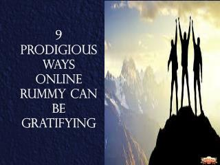 9 prodigious ways online Rummy can be gratifying