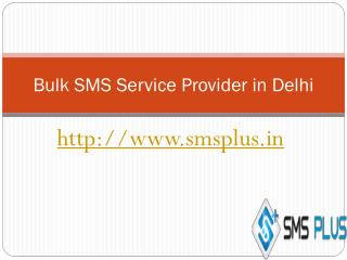 Let World Know You're Open For Business With Bulk SMS Service Provider in Delhi