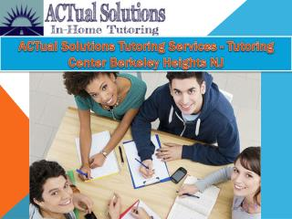 ACTual Solutions Tutoring Services - Tutoring Center Berkeley Heights NJ