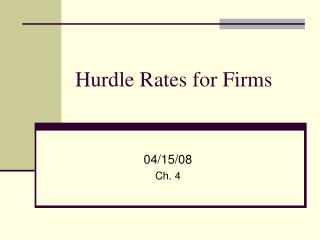Hurdle Rates for Firms