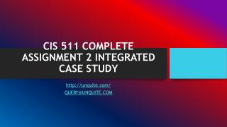 CIS 511 COMPLETE ASSIGNMENT 2 INTEGRATED CASE STUDY