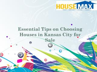 Essential Tips on Choosing Houses in Kansas City for Sale