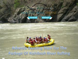 Advance Booking Start For The Package Of Rishikesh River Rafting