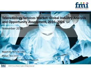 Teleradiology Services Market Anticipated to Register a Value CAGR of 21.0% Between 2016 and 2026