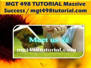 MGT 498 TUTORIAL Massive Success / mgt498tutorial.com