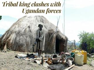 Tribal king clashes with Ugandan forces
