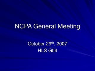 NCPA General Meeting