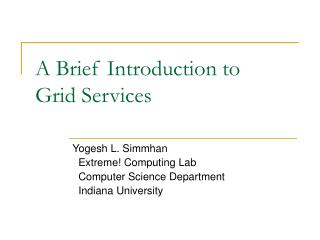 A Brief Introduction to  Grid Services