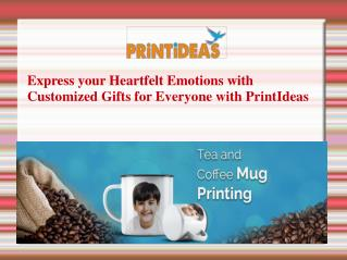 Express your Heartfelt Emotions with Customized Gifts for Everyone