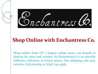 Shop Online with Enchantress Co.
