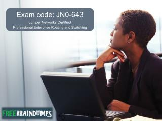 JN0-643 Real Exam Questions With Answers