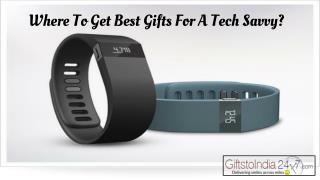Where to get best gifts for a tech savvy?