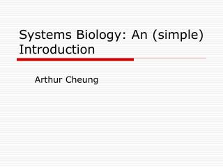 Systems Biology: An (simple) Introduction