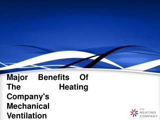 Major Benefits Of The Heating Company's Mechanical Ventilation