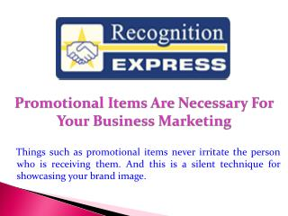 Promotional Items Are Necessary For Your Business Marketing