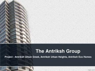 Antriksh urban greek , one of the luxurious project of L zone dwarka